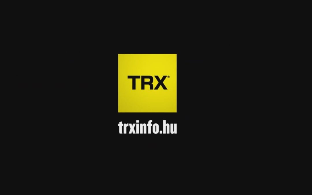 A TRX és én
