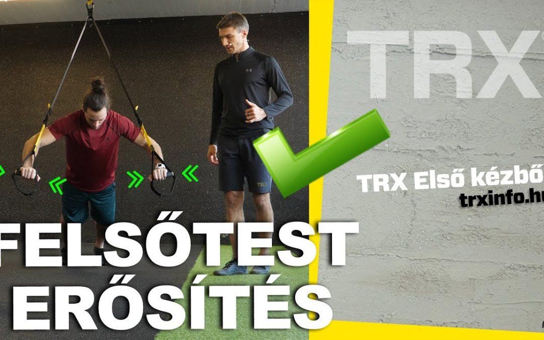 TRX első kézből – Felsőtest erősítő gyakorlatok (TOLJÁTOK!!!) KOWABUNGA
