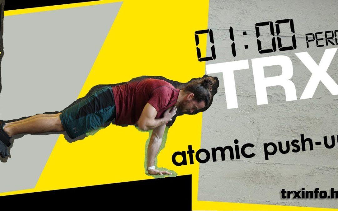 1 perc TRX – Atomic push-up (NEHEZÍTÉSSEL!!!)